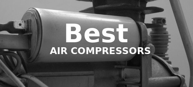 Best Air Compressors and Reviews